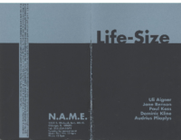 Life-Size, N.A.M.E. Gallery, Chicago, IL, October 18-November 16, 1996 (exhibit catalogue)
