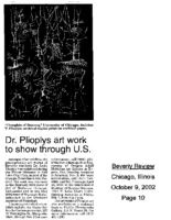 "Laina D. Krisik, ""Dr. Plioplys art work to show through U.S."", Beverly Review, Chicago, IL, October 9, 2002, pg.10"